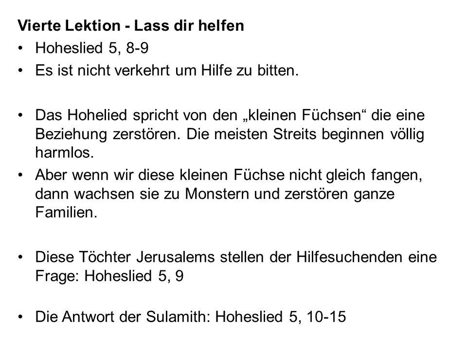 Vierte Lektion - Lass dir helfen Hoheslied 5, 8-9