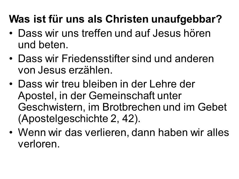 Was ist für uns als Christen unaufgebbar