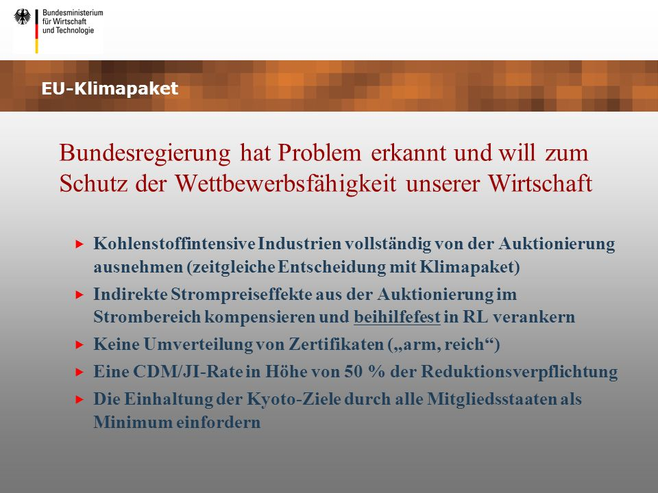 EU-Klimapaket Bundesregierung hat Problem erkannt und will zum Schutz der Wettbewerbsfähigkeit unserer Wirtschaft.