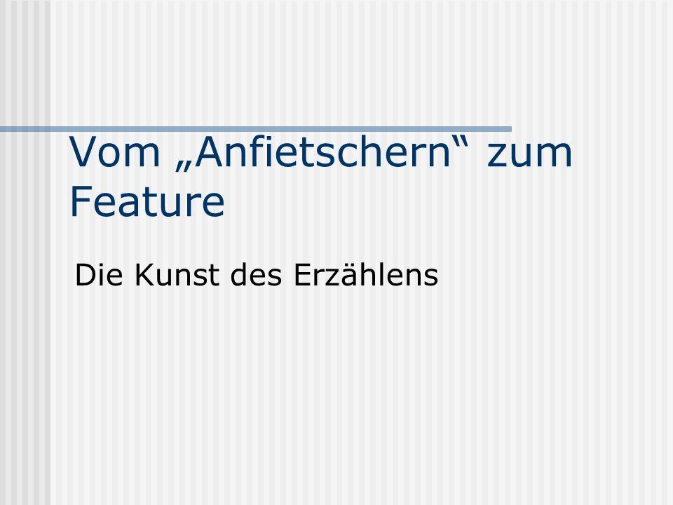 """Vom """"Anfietschern zum Feature"""