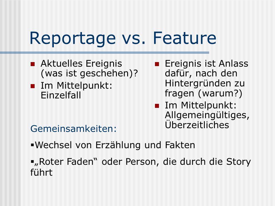 Reportage vs. Feature Aktuelles Ereignis (was ist geschehen)