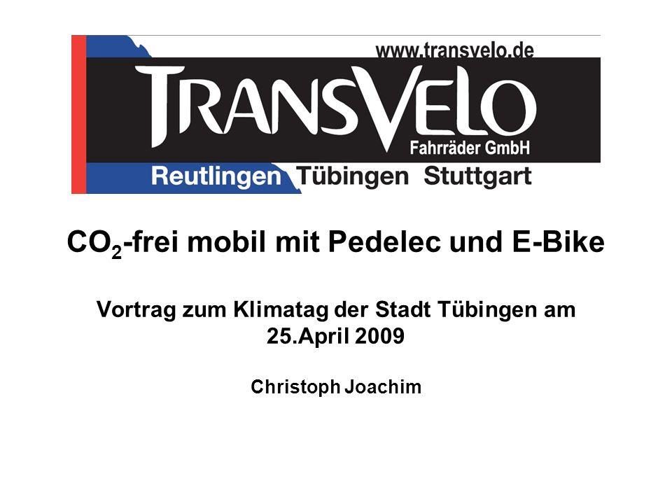 CO2-frei mobil mit Pedelec und E-Bike Vortrag zum Klimatag der Stadt Tübingen am 25.April 2009