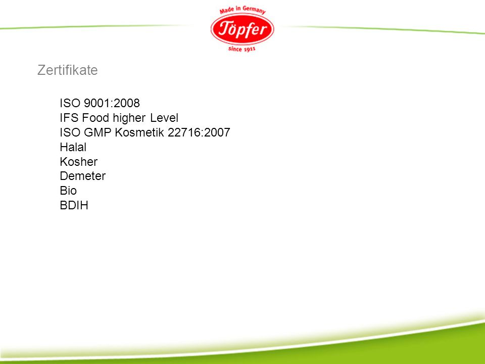 Zertifikate ISO 9001:2008 IFS Food higher Level