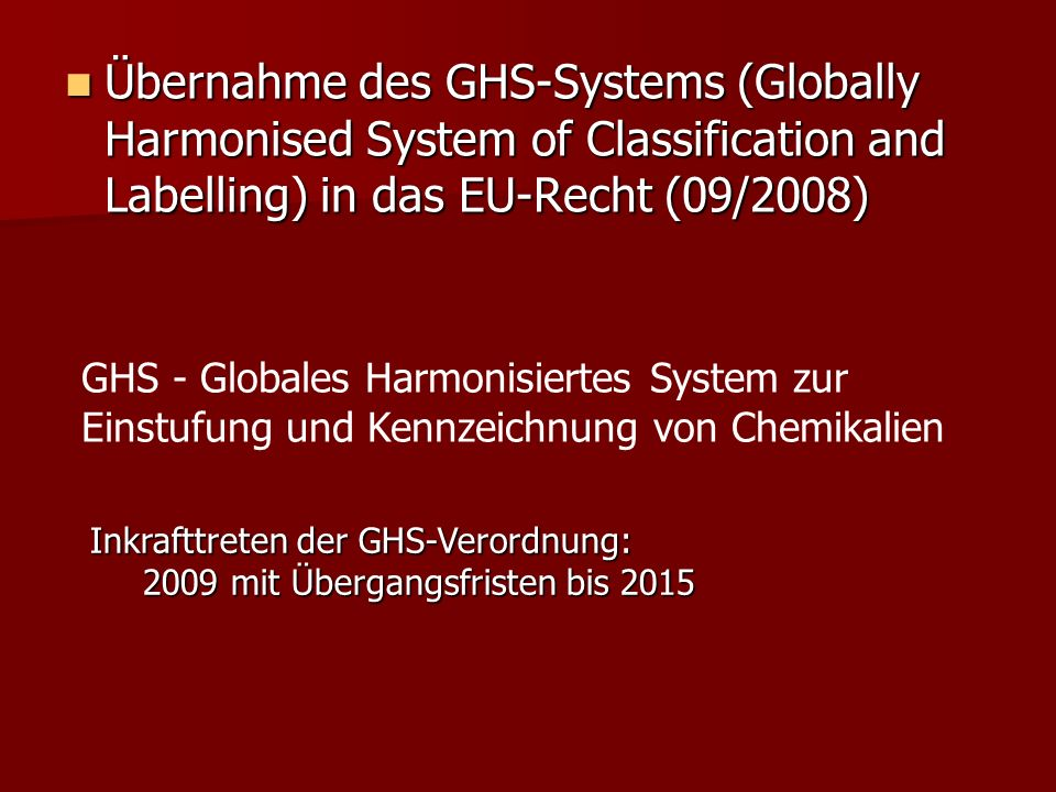 Übernahme des GHS-Systems (Globally Harmonised System of Classification and Labelling) in das EU-Recht (09/2008)