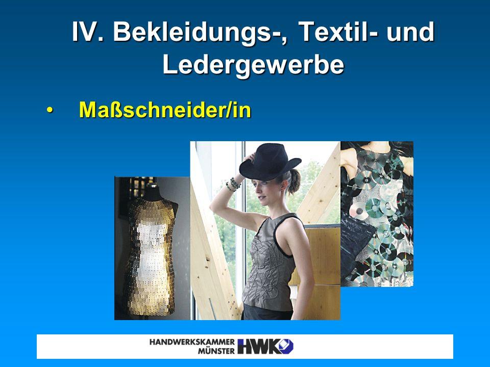 IV. Bekleidungs-, Textil- und Ledergewerbe