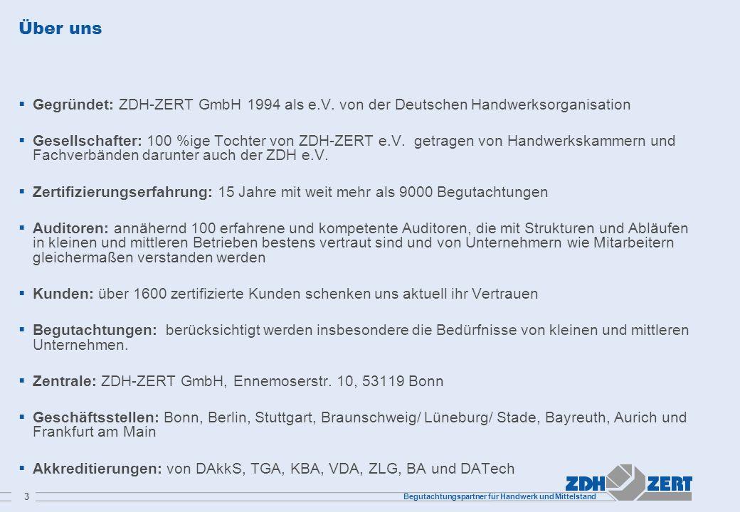 Über uns Gegründet: ZDH-ZERT GmbH 1994 als e.V. von der Deutschen Handwerksorganisation.