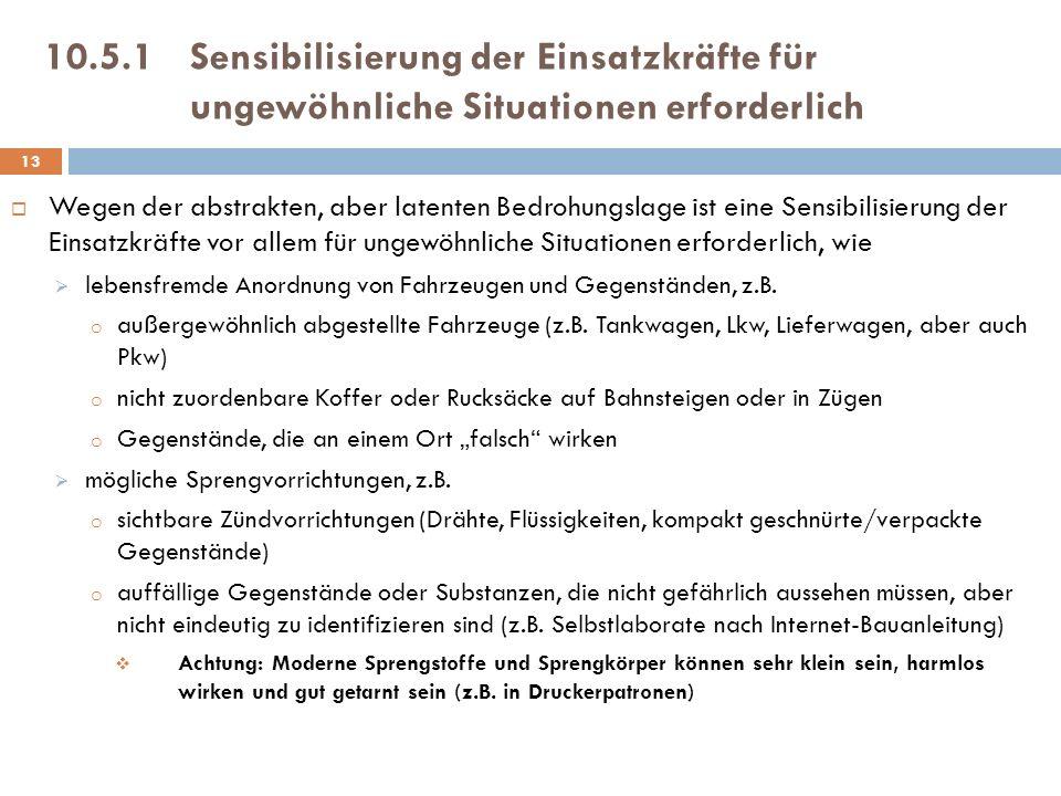 10.5.1 Sensibilisierung der Einsatzkräfte für ungewöhnliche Situationen erforderlich