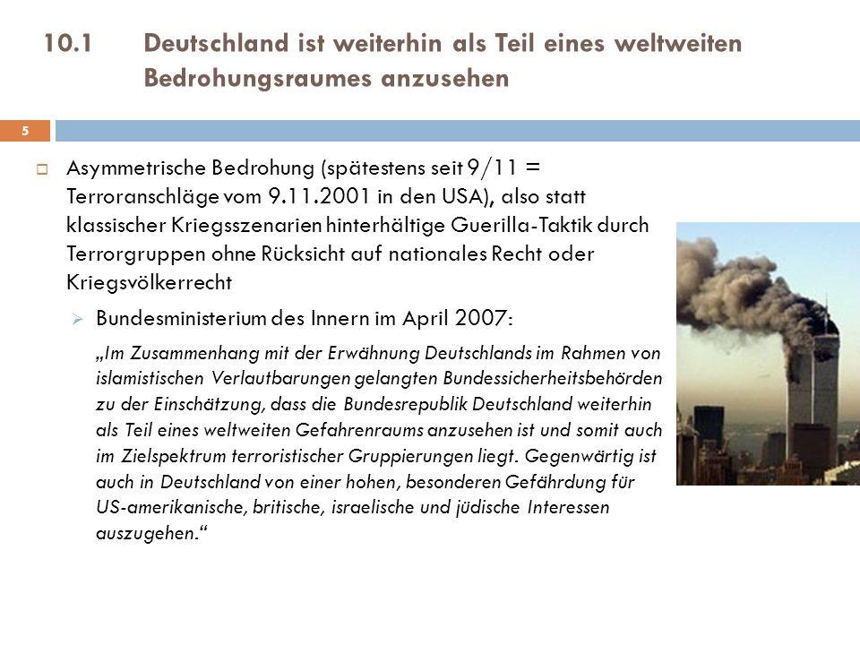 10.1 Deutschland ist weiterhin als Teil eines weltweiten Bedrohungsraumes anzusehen