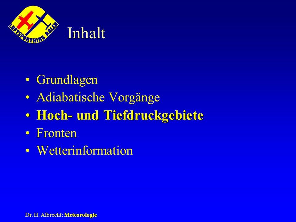 Inhalt Hoch- und Tiefdruckgebiete Grundlagen Adiabatische Vorgänge