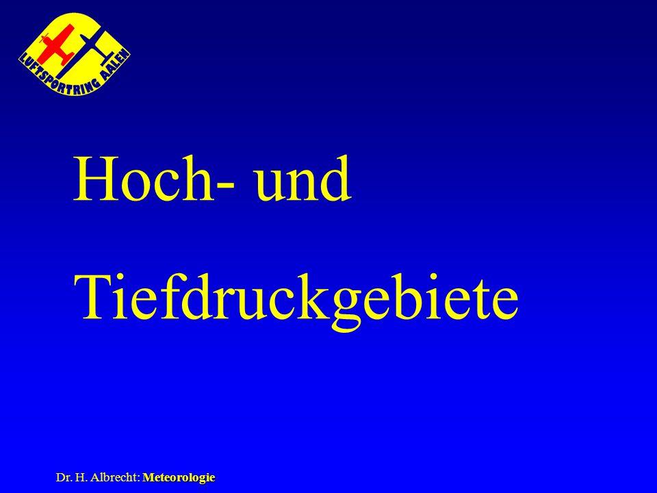 Hoch- und Tiefdruckgebiete 2. Kapitel Dr. H. Albrecht: Meteorologie