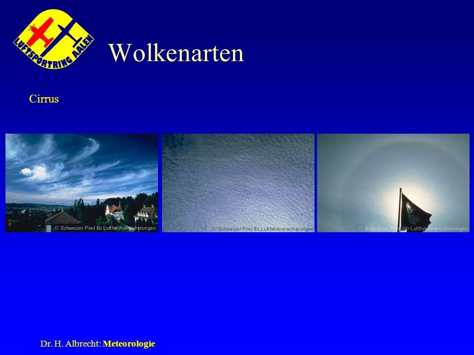 Wolkenarten Cirrus Ci, Cc, Cs Dr. H. Albrecht: Meteorologie