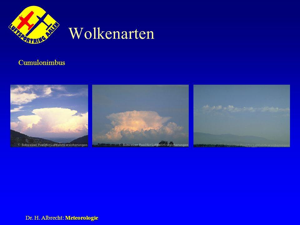 Wolkenarten Cumulonimbus Cb, Cb, Ac cast Dr. H. Albrecht: Meteorologie