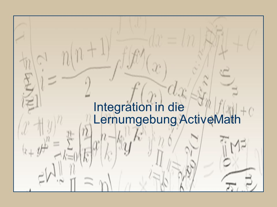 Integration in die Lernumgebung ActiveMath
