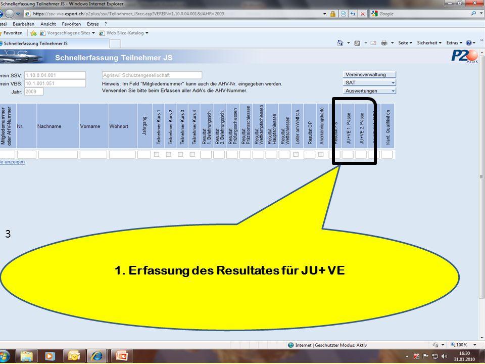 1. Erfassung des Resultates für JU+ VE