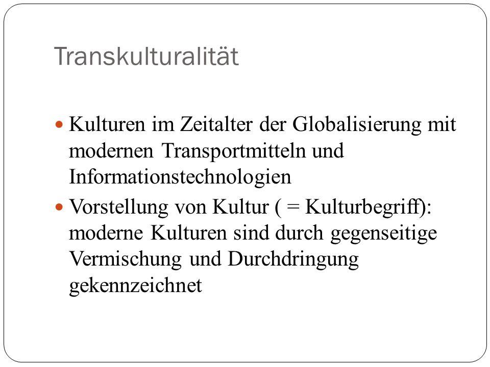 Transkulturalität Kulturen im Zeitalter der Globalisierung mit modernen Transportmitteln und Informationstechnologien.