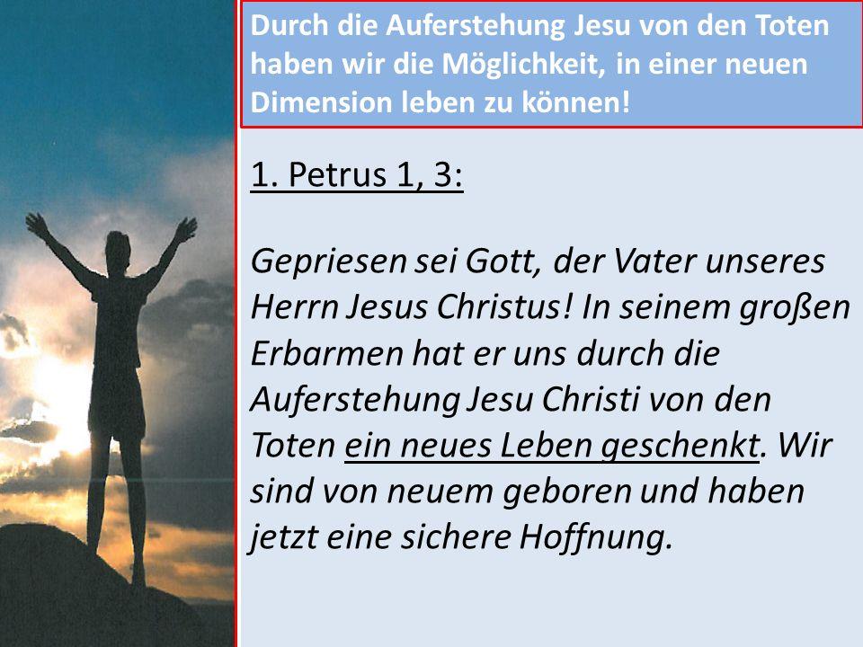 Durch die Auferstehung Jesu von den Toten