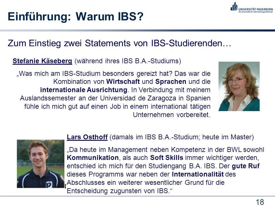 Einführung: Warum IBS Zum Einstieg zwei Statements von IBS-Studierenden… Stefanie Käseberg (während ihres IBS B.A.-Studiums)