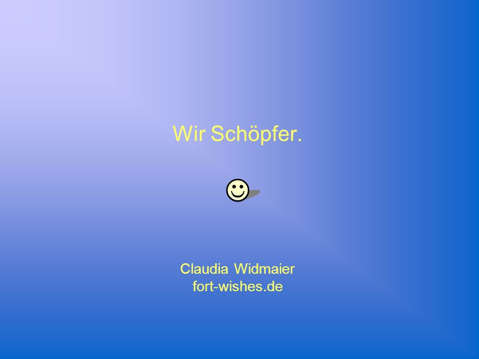 Wir Schöpfer. J Claudia Widmaier fort-wishes.de