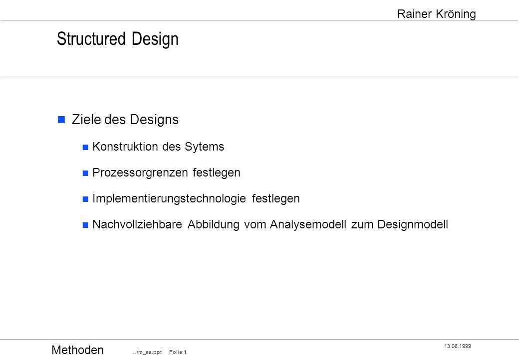 Structured Design Ziele des Designs Konstruktion des Sytems