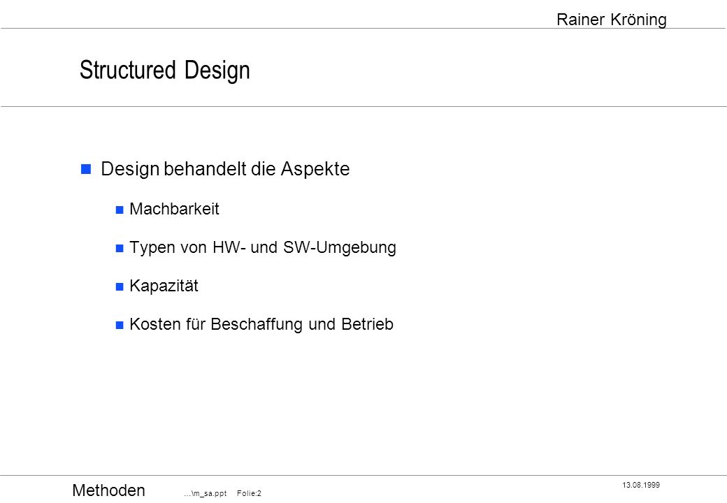 Structured Design Design behandelt die Aspekte Machbarkeit