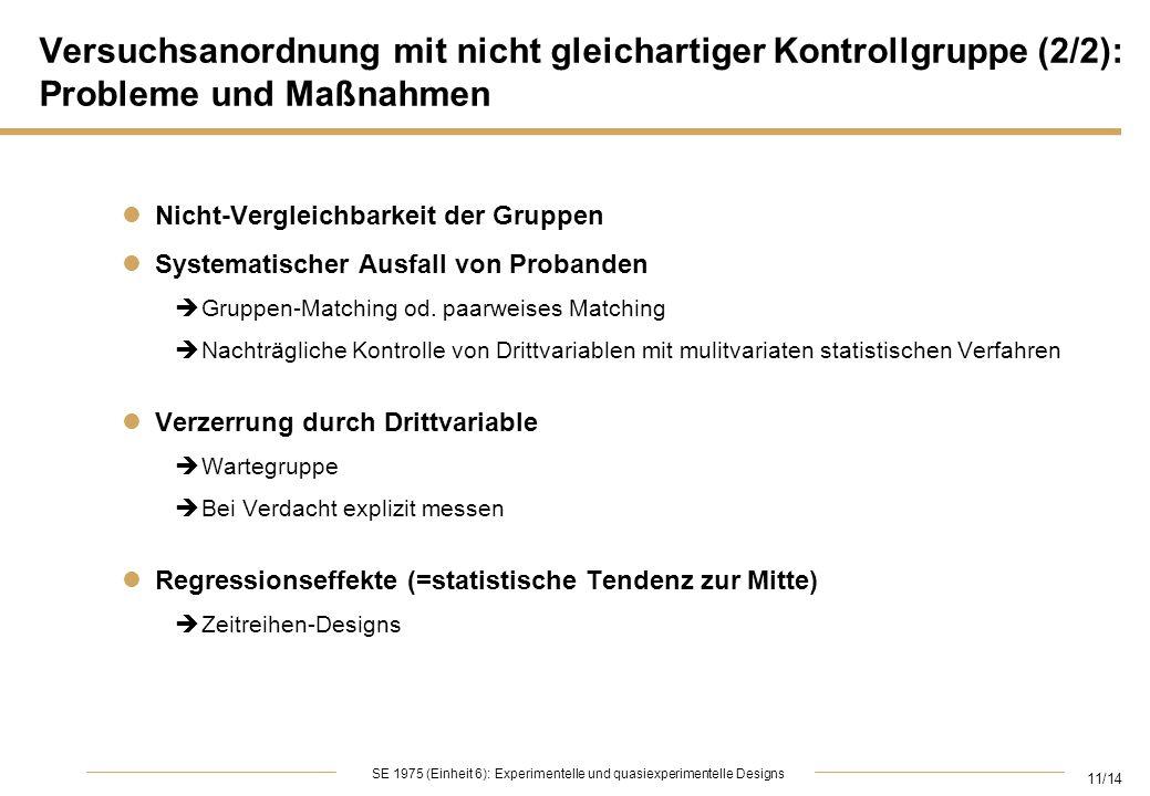 Versuchsanordnung mit nicht gleichartiger Kontrollgruppe (2/2): Probleme und Maßnahmen