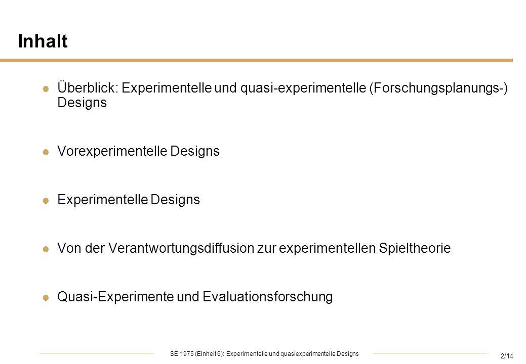 Inhalt Überblick: Experimentelle und quasi-experimentelle (Forschungsplanungs-) Designs. Vorexperimentelle Designs.