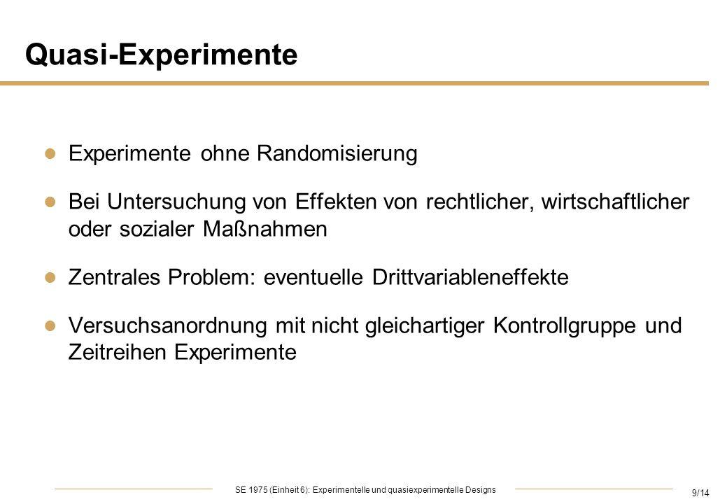 Quasi-Experimente Experimente ohne Randomisierung