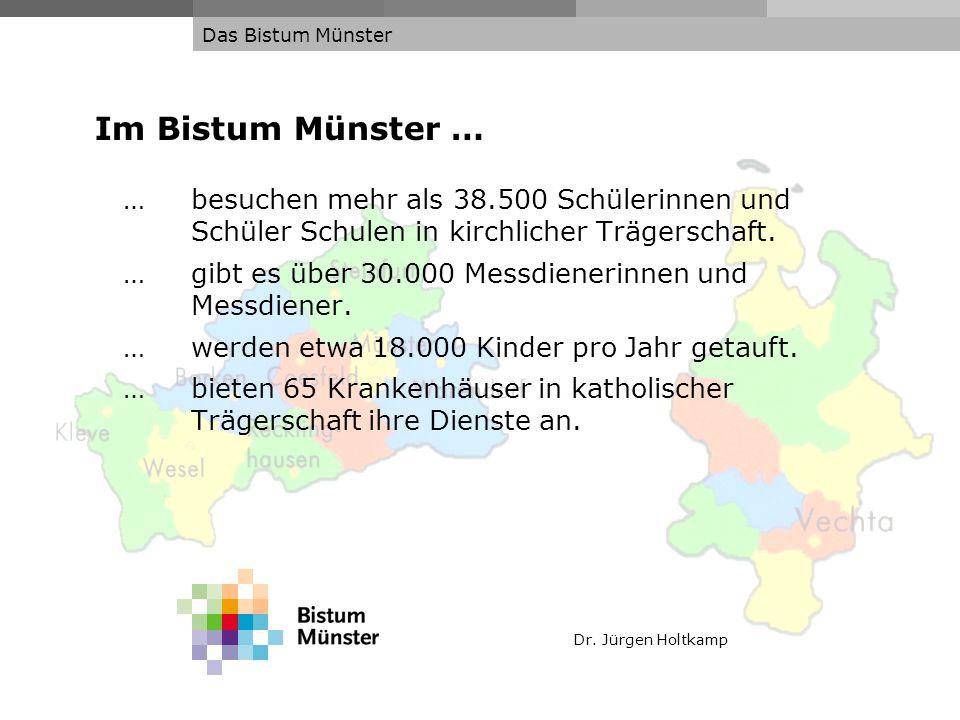 Das Bistum Münster Im Bistum Münster … … besuchen mehr als 38.500 Schülerinnen und Schüler Schulen in kirchlicher Trägerschaft.