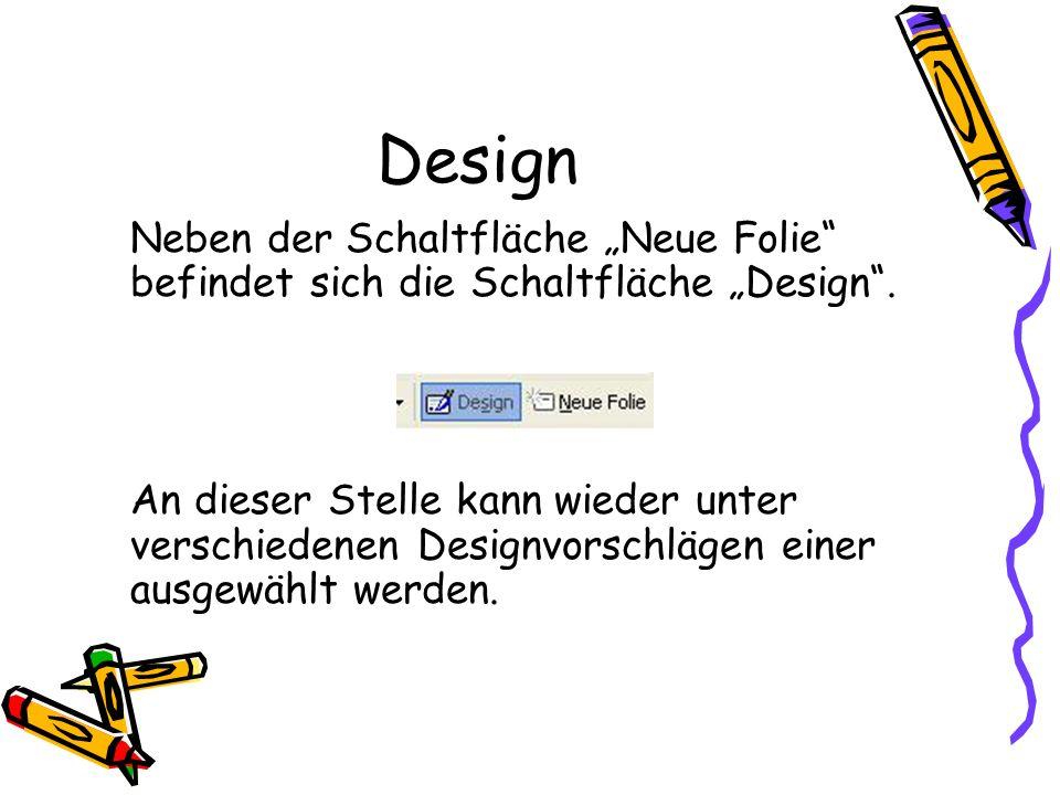 """Design Neben der Schaltfläche """"Neue Folie befindet sich die Schaltfläche """"Design ."""
