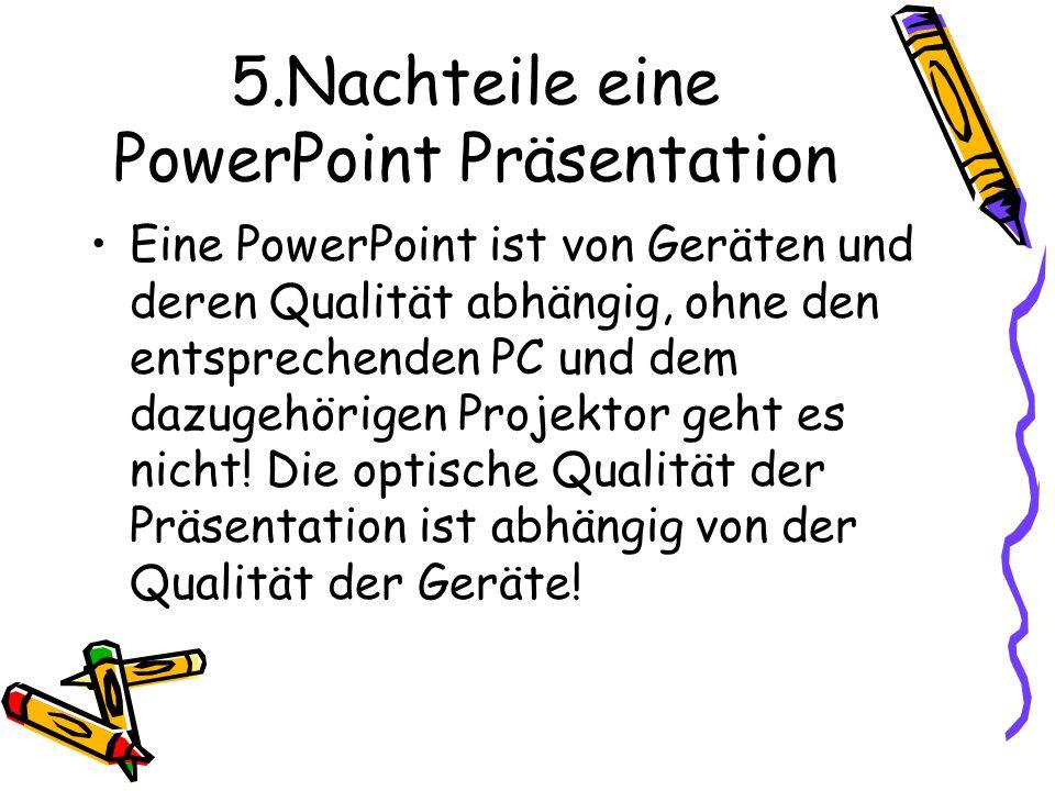 5.Nachteile eine PowerPoint Präsentation