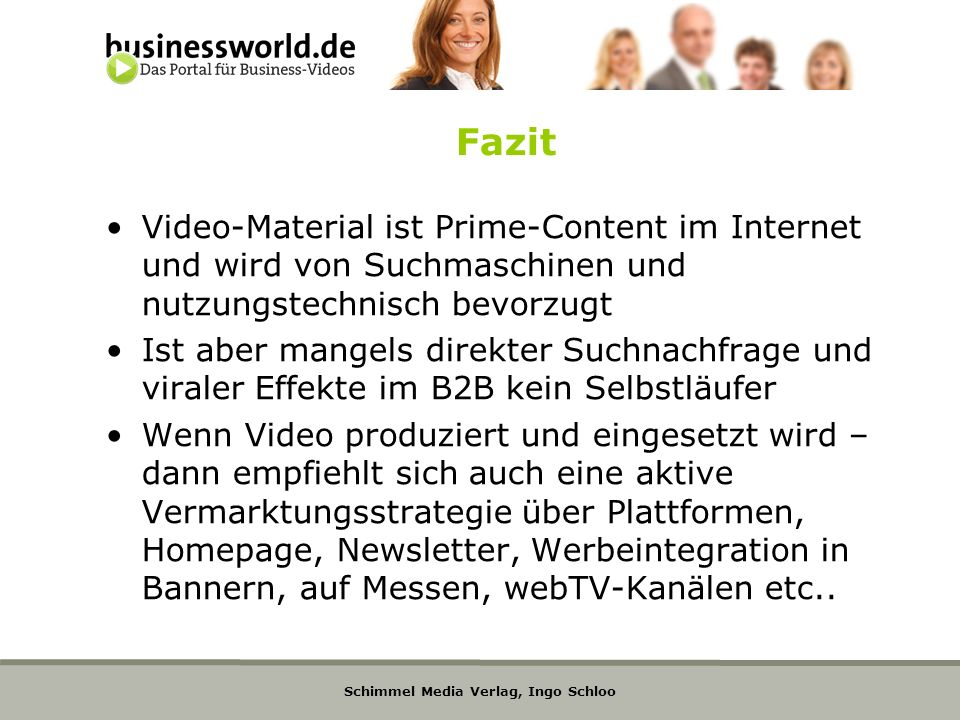 Fazit Video-Material ist Prime-Content im Internet und wird von Suchmaschinen und nutzungstechnisch bevorzugt.