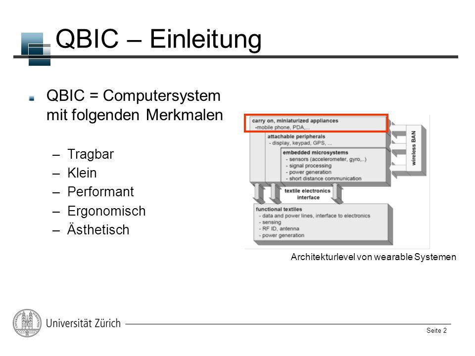 QBIC – Einleitung QBIC = Computersystem mit folgenden Merkmalen