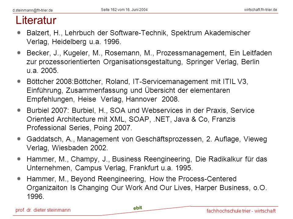 Literatur Balzert, H., Lehrbuch der Software-Technik, Spektrum Akademischer Verlag, Heidelberg u.a. 1996.