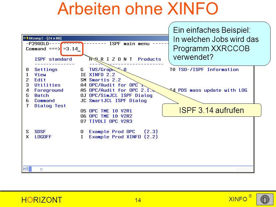 Arbeiten ohne XINFO Ein einfaches Beispiel: In welchen Jobs wird das Programm XXRCCOB verwendet.