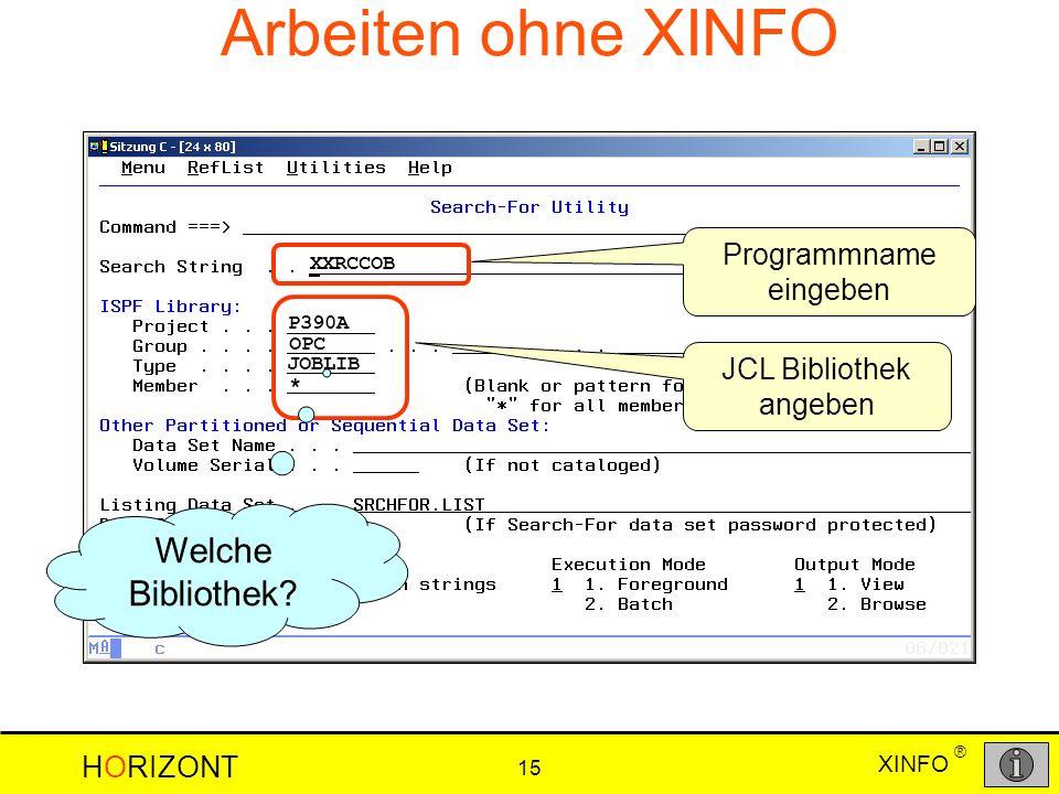 Arbeiten ohne XINFO Welche Bibliothek Programmname eingeben