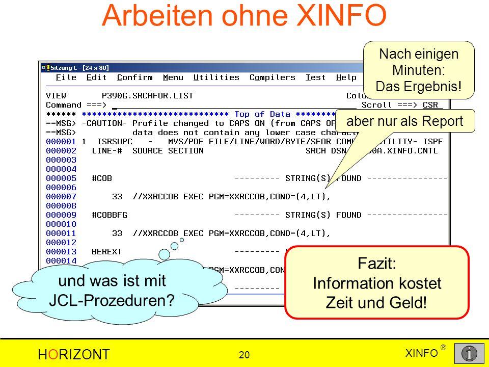 Arbeiten ohne XINFO Fazit: Information kostet Zeit und Geld!