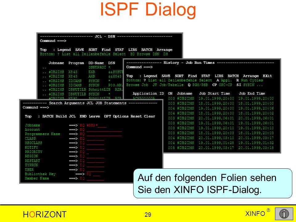 ISPF Dialog Auf den folgenden Folien sehen Sie den XINFO ISPF-Dialog.