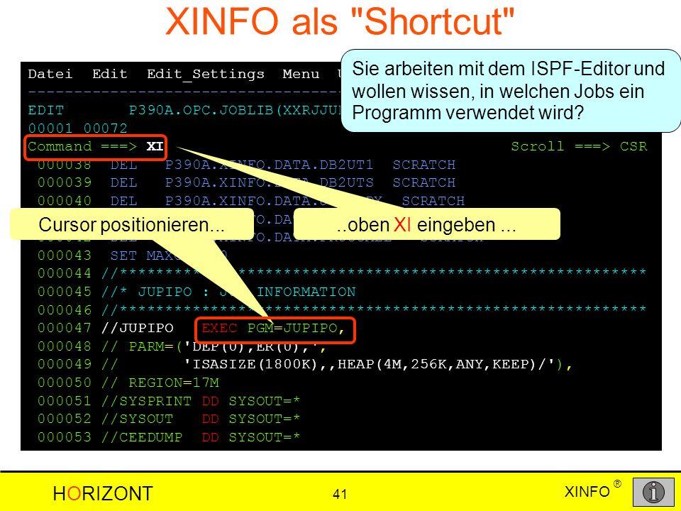XINFO als Shortcut Sie arbeiten mit dem ISPF-Editor und wollen wissen, in welchen Jobs ein Programm verwendet wird