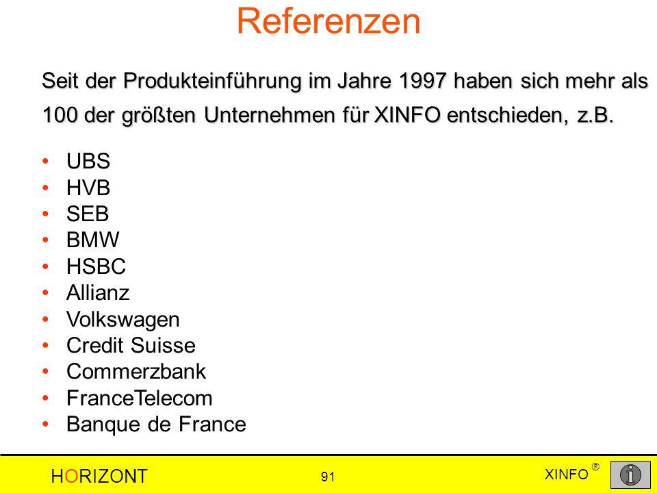 Referenzen Seit der Produkteinführung im Jahre 1997 haben sich mehr als 100 der größten Unternehmen für XINFO entschieden, z.B.
