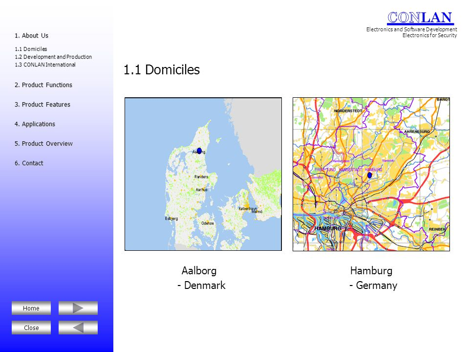 1.1 Domiciles Aalborg - Denmark Hamburg - Germany 1. About Us
