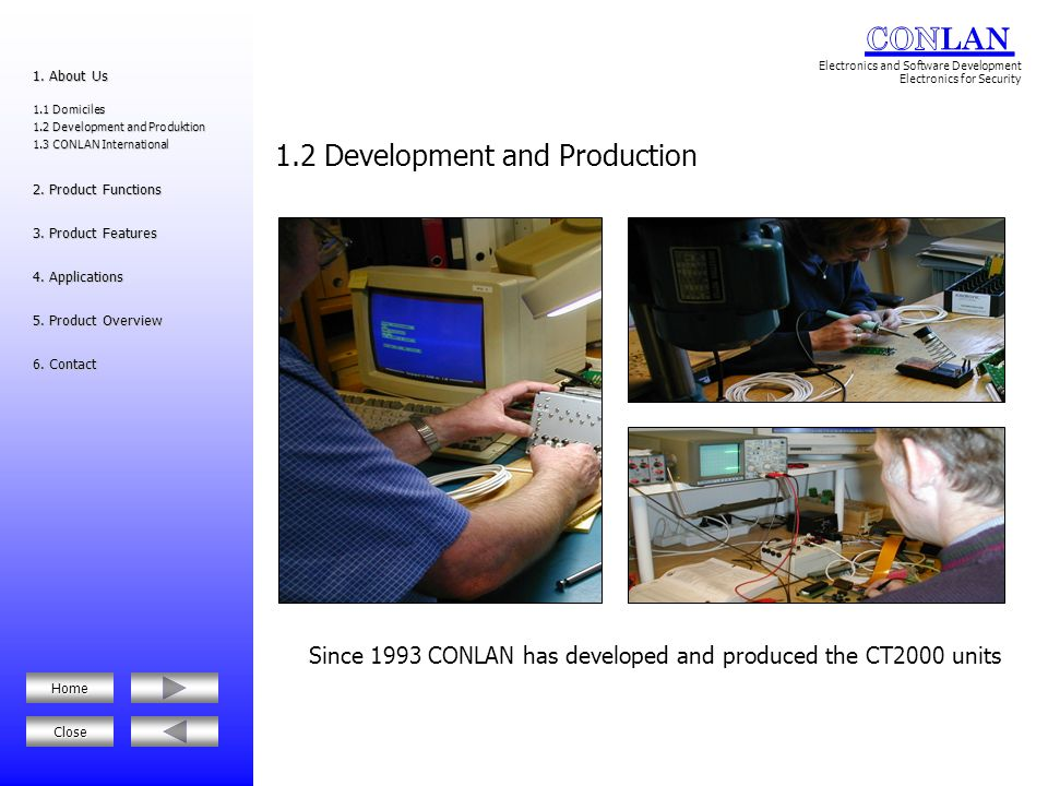 Since 1993 CONLAN has developed and produced the CT2000 units