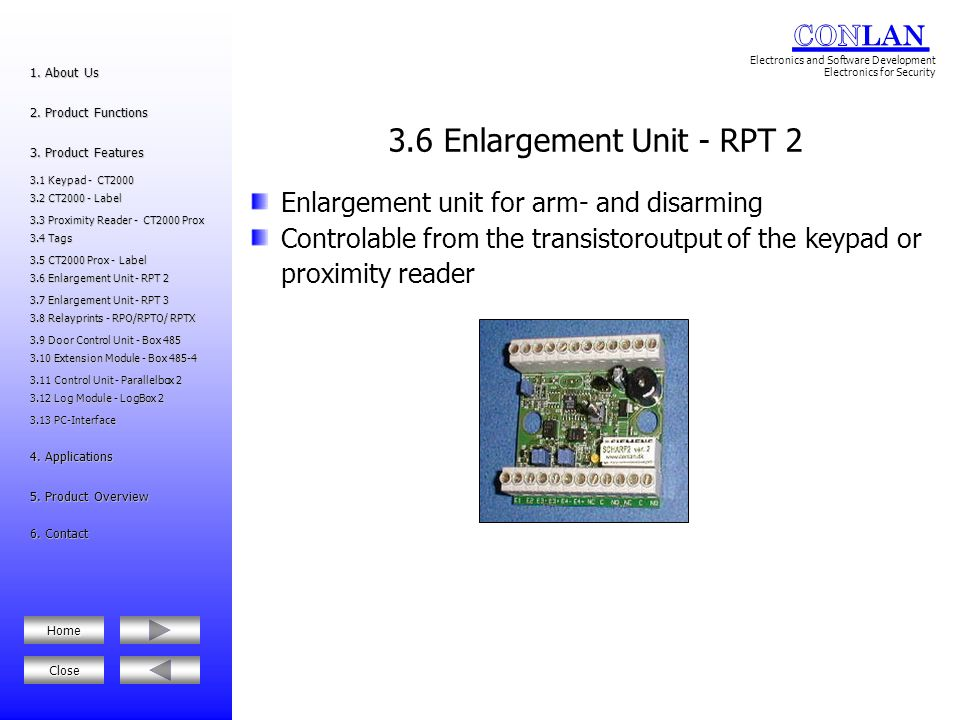 3.6 Enlargement Unit - RPT 2 Enlargement unit for arm- and disarming
