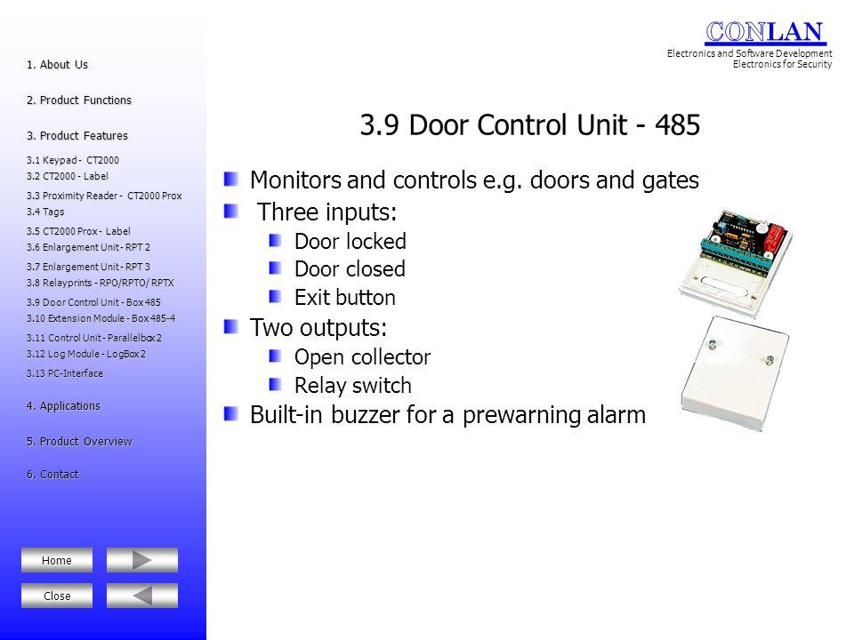 3.9 Door Control Unit - 485 Monitors and controls e.g. doors and gates
