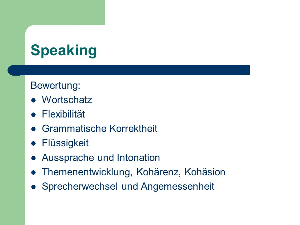 Speaking Bewertung: Wortschatz Flexibilität Grammatische Korrektheit