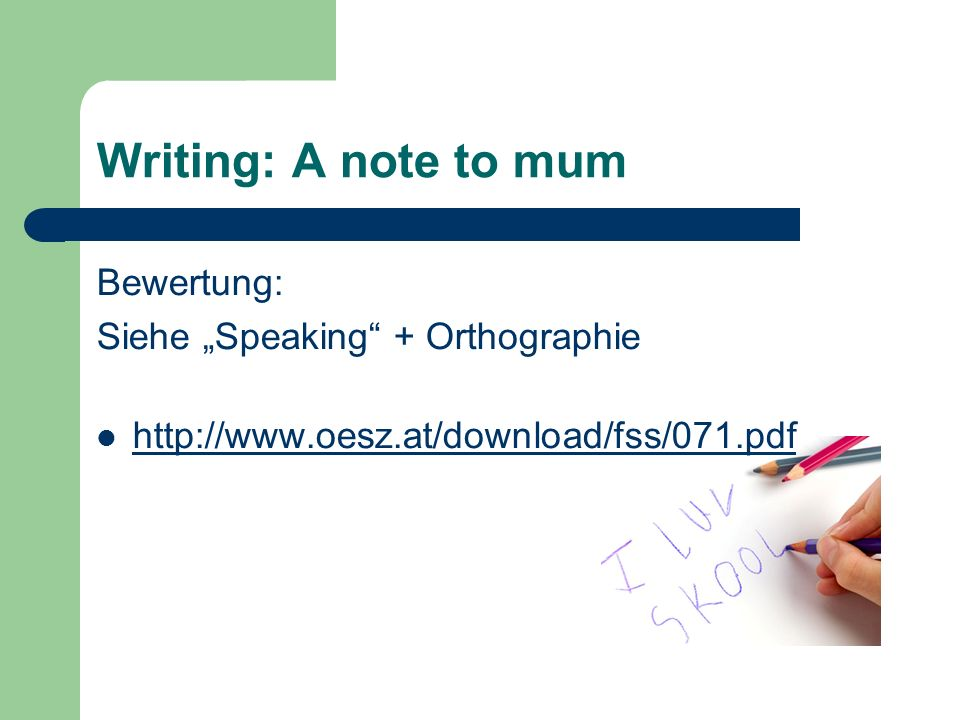 "Writing: A note to mum Bewertung: Siehe ""Speaking + Orthographie"