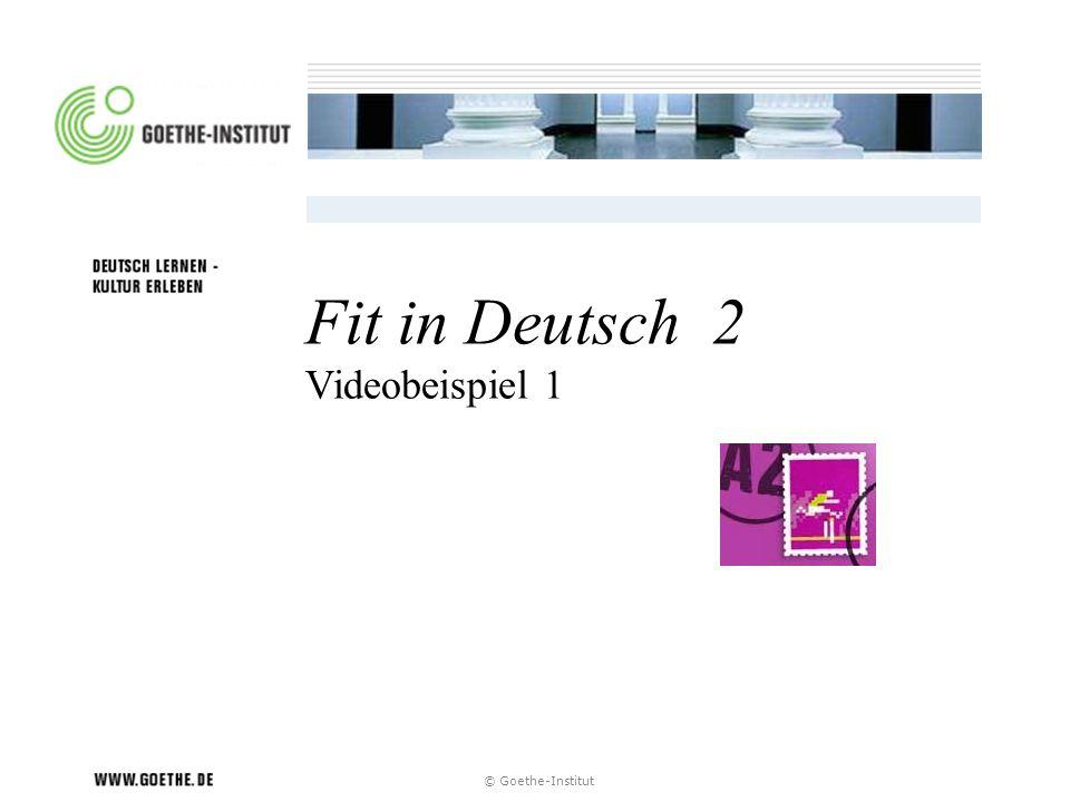 Fit in Deutsch 2 Videobeispiel 1 © Goethe-Institut