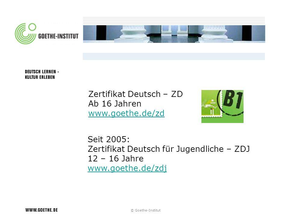 Zertifikat Deutsch – ZD Ab 16 Jahren www.goethe.de/zd