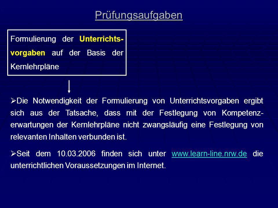 Prüfungsaufgaben Formulierung der Unterrichts-vorgaben auf der Basis der Kernlehrpläne.