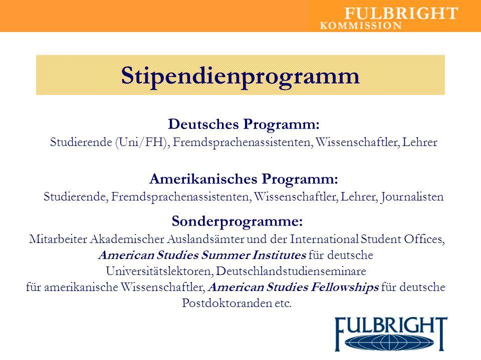 Stipendienprogramm Deutsches Programm: Amerikanisches Programm: