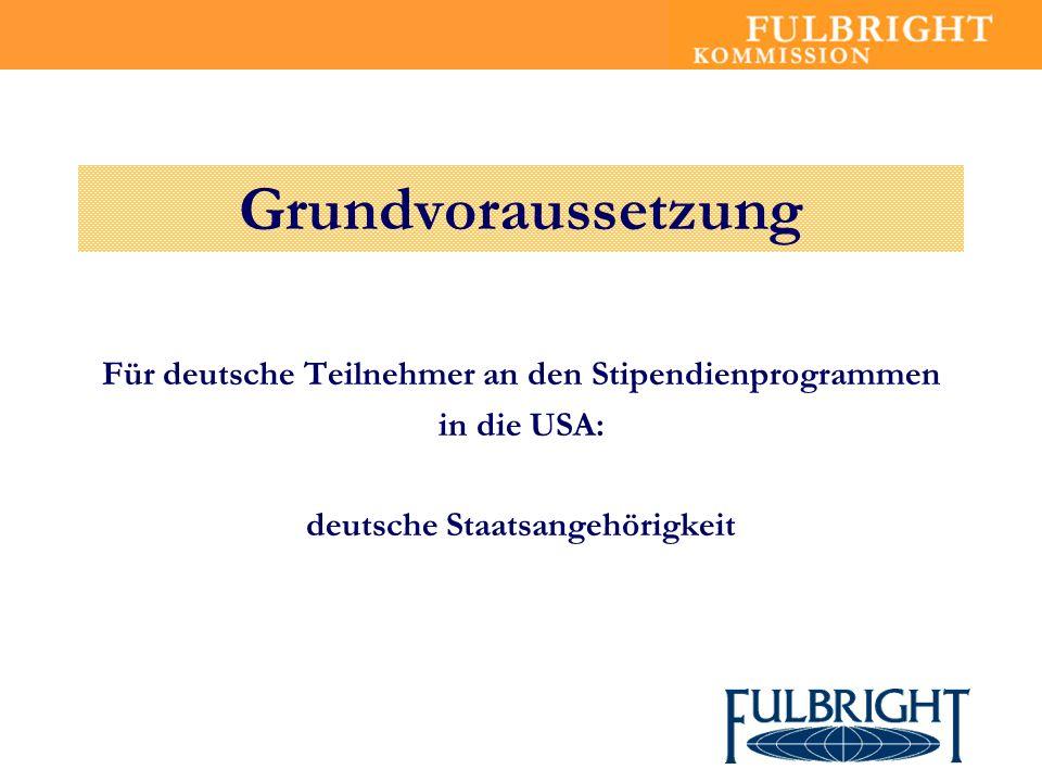 Grundvoraussetzung Für deutsche Teilnehmer an den Stipendienprogrammen